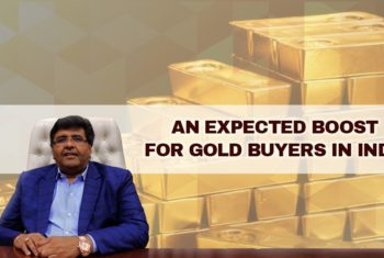 AN EXPECTED BOOST FOR GOLD BUYERS IN INDIA
